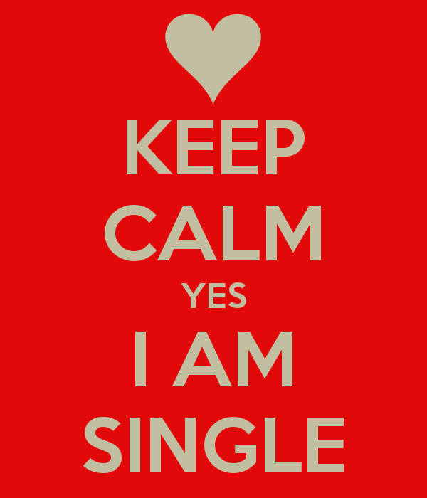 Keep Calm Yes I Am Single